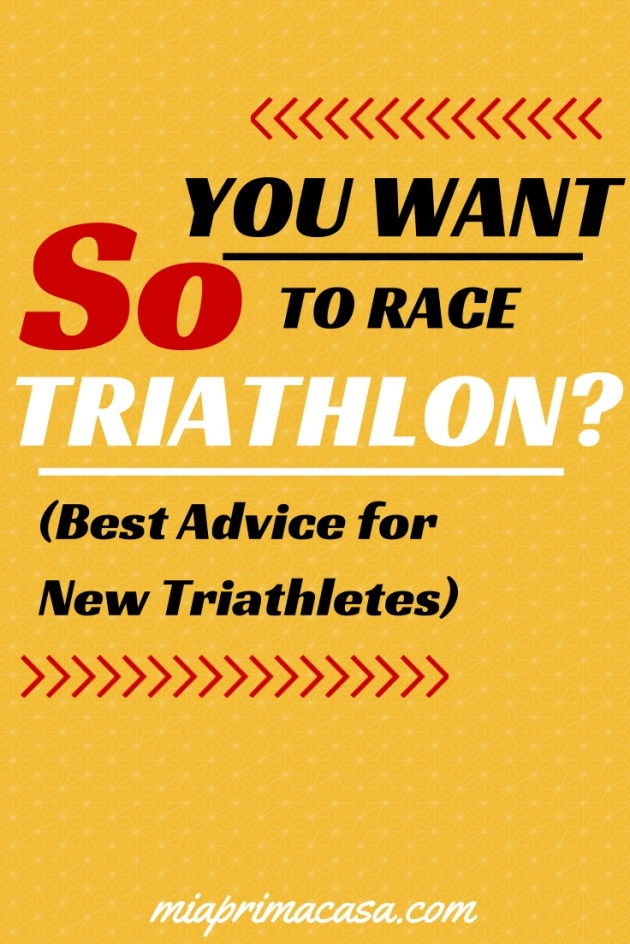 So you want to race triahtlon? Best adivce for new triathletes on miaprimcasa.com
