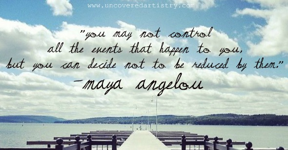 Maya Angelou Quote for UncoveredArtisty.com